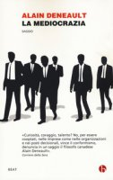 La mediocrazia - Deneault Alain