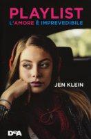 Playlist. L'amore è imprevedibile - Klein Jen