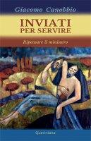 Inviati per servire - Giacomo Canobbio