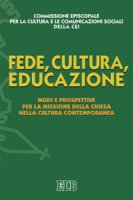 Fede, cultura, educazione - Commissione Episcopale per la cultura e le comunicazioni sociali della CEI