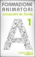 Formazione animatori. Animatori da favola 1