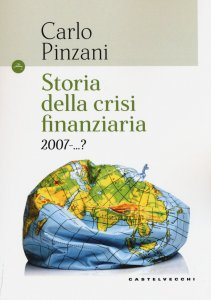 Copertina di 'Storia della crisi finanziaria 2007-?'