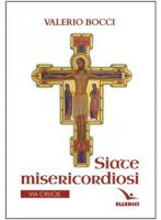 Siate misericordiosi - Valerio Bocci