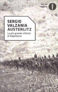 Copertina di 'Austerlitz. La più grande vittoria di Napoleone'