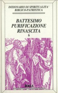 Copertina di 'Dizionario di spiritualità biblico-patristica [vol_6] / Battesimo, purificazione, rinascita'