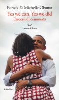 Yes, we can. Yes, we did. Discorsi di commiato - Obama Michelle, Obama Barack