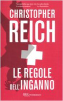 Le regole dell'inganno - Reich Christopher
