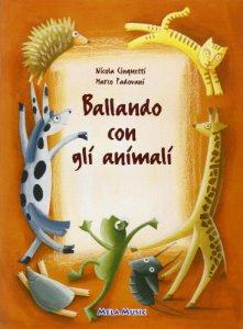 Copertina di 'Ballando con gli animali. Con CD Audio. Per la Scuola materna'