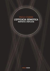 Copertina di 'L' efficacia semiotica. Risposte e repliche'