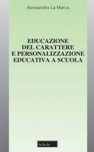 Copertina di 'Educazione del carattere e personalizzazione educativa a scuola'
