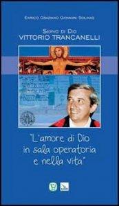 Copertina di 'Servo di Dio Vittorio Trancanelli'