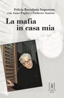 La mafia in casa mia - Felicia Bartolotta Impastato