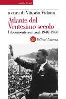 Atlante del Ventesimo secolo 1946-1968 - Vittorio Vidotto