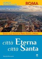 Città Eterna Città Santa - Manuela Borraccino