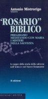 Rosario biblico. Meditiamo con Maria i misteri della salvezza - Mistrorigo Antonio