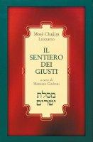 Il sentiero dei giusti (Mesilat Jesharim) - Luzzatto Mosè C.
