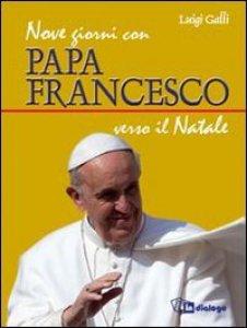Copertina di 'Nove giorni con papa Francesco verso il Natale'