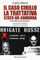 Il caso Cirillo. La trattativa Stato-BR-camorra - Alemi Carlo