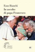 In ascolto di papa Francesco - Enzo Bianchi