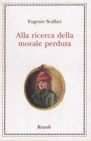 Alla ricerca della morale perduta - Eugenio Scalfari