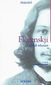 Copertina di 'Florenskij. L'arte di educare.'