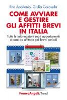 Come avviare e gestire gli affitti brevi in Italia - Rita Apollonio, Giulia Carosella