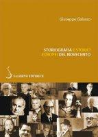 Storiografia e storici europei del Novecento - Galasso Giuseppe