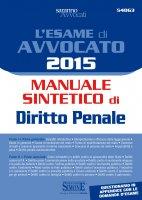 L'Esame di Avvocato 2016 - Manuale sintetico di Diritto Penale - Redazioni Edizioni Simone