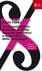 Copertina di 'Le comunicazioni di massa in Italia: sguardo semiotico e malocchio della sociologia'
