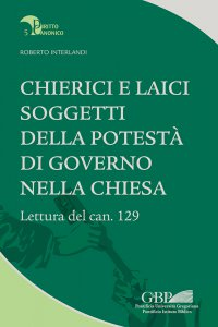 Copertina di 'Chierici e laici soggetti della potestà di governo nella Chiesa'