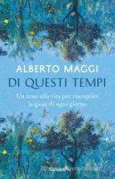 Di questi tempi - Alberto Maggi