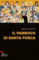 Il parroco di santa Fosca - Nardo Masetti