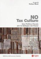 No tax culture. Una politica fiscale per lo sviluppo del Paese