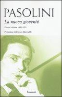 La nuova gioventù. Poesie friulane (1941-1974) - Pasolini Pier Paolo