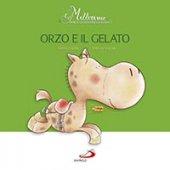 Orzo e il gelato - Lorenzo Gobbi, Stefania Scalone