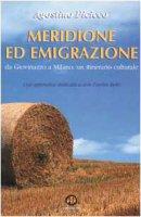 Meridione ed emigrazione. Da Giovinazzo a Milano: un itinerario culturale - Picicco Agostino
