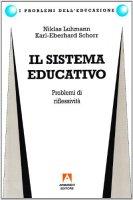 Il sistema educativo. Problemi di riflessività - Luhmann Niklas, Schorr K. Eberhard