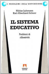 Copertina di 'Il sistema educativo. Problemi di riflessività'