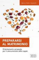Prepararsi al matrimonio - Walter Ruspi
