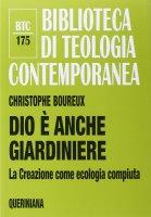 Dio è anche giardiniere - Boureux Christophe