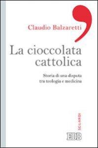 Copertina di 'La cioccolata cattolica'