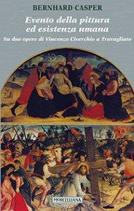 Copertina di 'Evento della pittura ed esistenza umana. Su due opere di Vincenzo Civerchio a Travagliato'