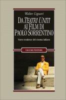 Da Teatri Uniti ai film di Paolo Sorrentino - Walter Liguori
