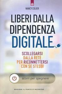 Copertina di 'Liberi dalla dipendenza digitale'