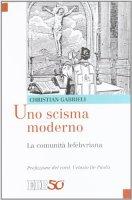 Uno scisma moderno - Gabrieli Christian