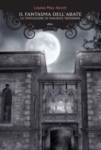 Copertina di 'Il fantasma dell'abate. La tentazione di Maurice Treherne'