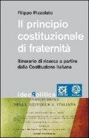 Il principio costituzionale di fraternità - Pizzolato Filippo