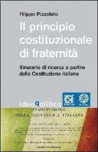 Copertina di 'Il principio costituzionale di fraternità'