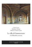La villa di Sammezzano. Un'Alhambra toscana - Cresti Carlo, Sottani Massimo, Cresti Matteo Cosimo