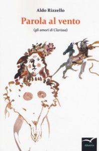 Copertina di 'Parola al vento (gli amori di Clarissa)'